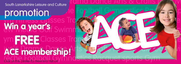 Win a year's FREE ACE membership with South Lanarkshire Leisure and Culture