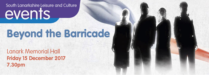 Beyond the Barricade, Lanark Memorial Hall, Lanark, South Lanarkshire,