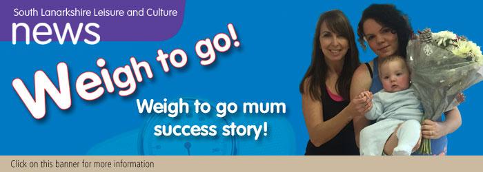 Weigh to Go Mum Success
