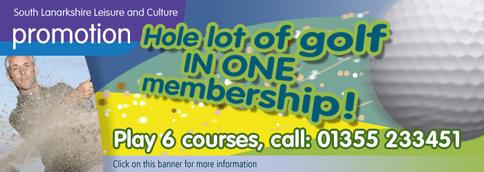 Hole lot of Golf in one Membership, South Lanarkshire Leisure and Culture, Golf, South Lanarkshire