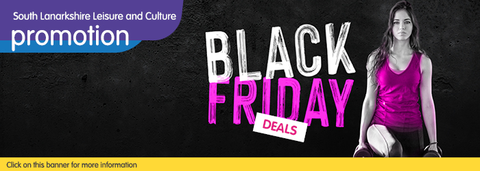 Black Friday Offers from South Lanarkshire Leisure and Culture Slider image