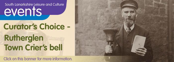 Rutherglen Town Hall Curator's Choice: Rutherglen Town Crier's Bell