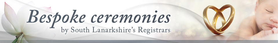Bespoke ceremonies by South Lanarkshire's Registrars