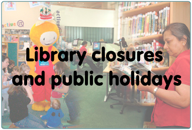 Library Closures and Public Holidays